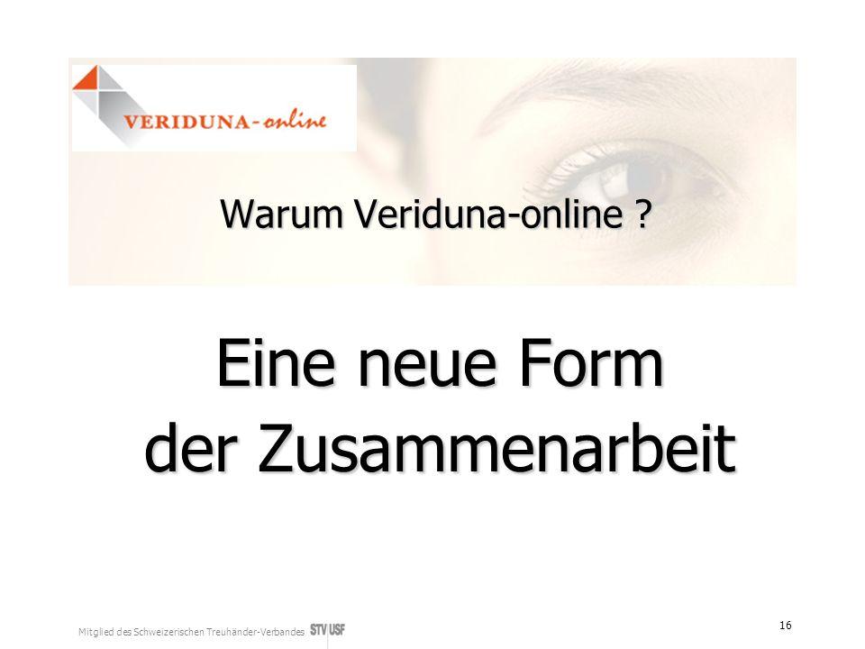 Mitglied des Schweizerischen Treuhänder-Verbandes 16 Warum Veriduna-online ? Eine neue Form der Zusammenarbeit