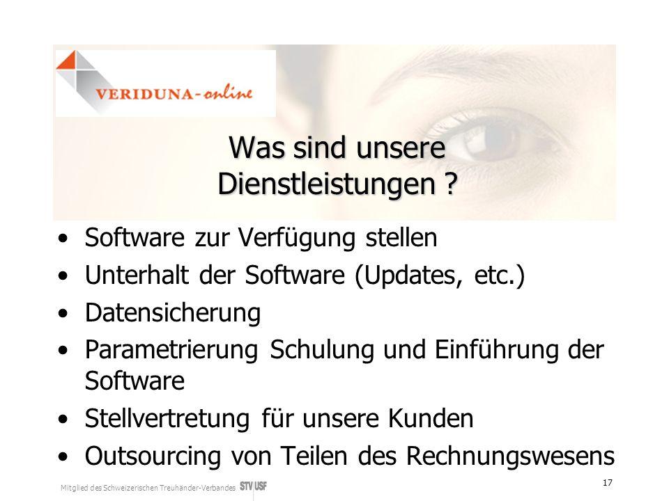 Mitglied des Schweizerischen Treuhänder-Verbandes 17 Was sind unsere Dienstleistungen ? Software zur Verfügung stellen Unterhalt der Software (Updates