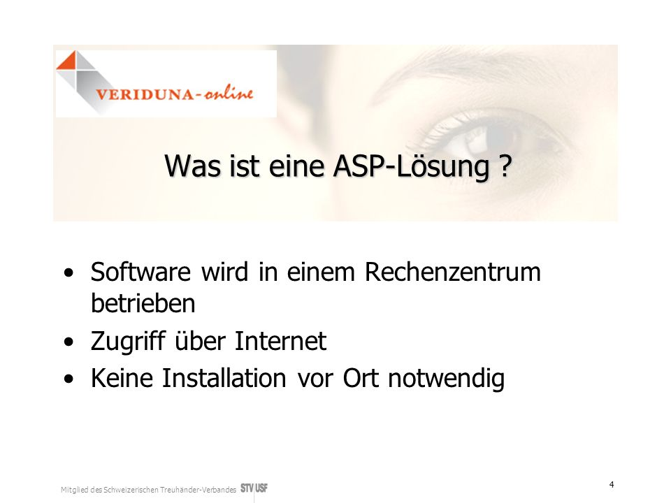 Mitglied des Schweizerischen Treuhänder-Verbandes 4 Was ist eine ASP-Lösung ? Software wird in einem Rechenzentrum betrieben Zugriff über Internet Kei