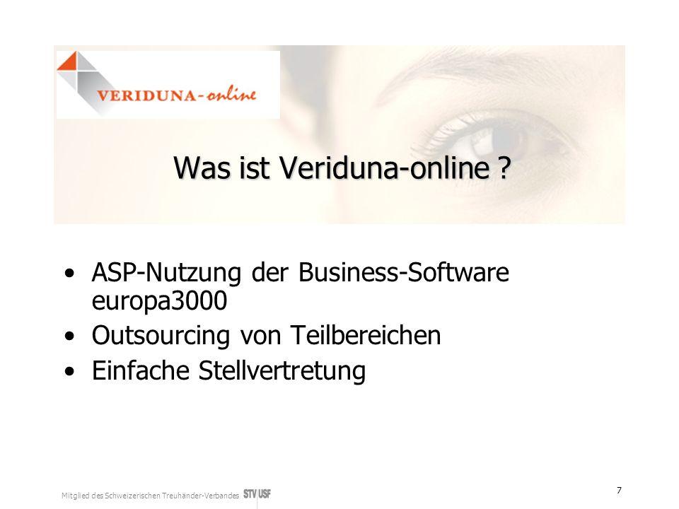 Mitglied des Schweizerischen Treuhänder-Verbandes 7 Was ist Veriduna-online ? ASP-Nutzung der Business-Software europa3000 Outsourcing von Teilbereich