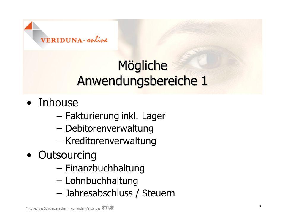 Mitglied des Schweizerischen Treuhänder-Verbandes 8 Mögliche Anwendungsbereiche 1 Inhouse –Fakturierung inkl. Lager –Debitorenverwaltung –Kreditorenve