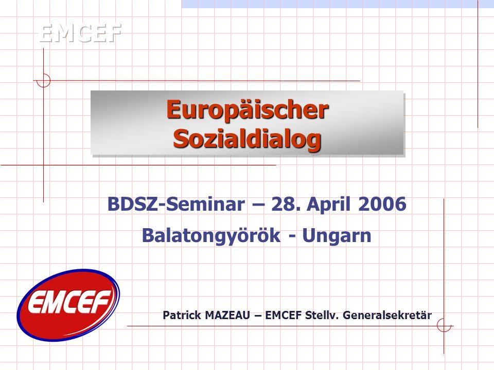 Der Begriff Sozialdialog Der europäische Sozialdialog existiert seit 20 Jahren (1985-2005) Initiative von Präsident Jacques Delors -1985 Die Sozialpartner müssen zur Entwicklung des Sozialdialogs in der Europäischen Union beitragen.