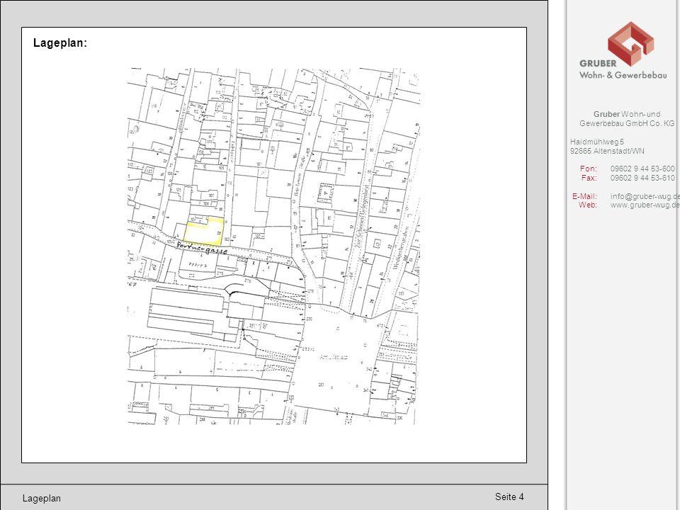 Seite 4 Lageplan Lageplan: Gruber Wohn- und Gewerbebau GmbH Co. KG Haidmühlweg 5 92665 Altenstadt/WN Fon:09602 9 44 53-600 Fax:09602 9 44 53-610 E-Mai