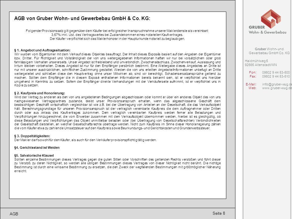 Seite 8 AGB AGB von Gruber Wohn- und Gewerbebau GmbH & Co. KG: Folgender Provisionssatz gilt gegenüber dem Käufer bei erfolgreicher Inanspruchnahme un