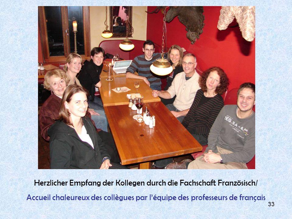 33 Herzlicher Empfang der Kollegen durch die Fachschaft Französisch/ Accueil chaleureux des collègues par léquipe des professeurs de français