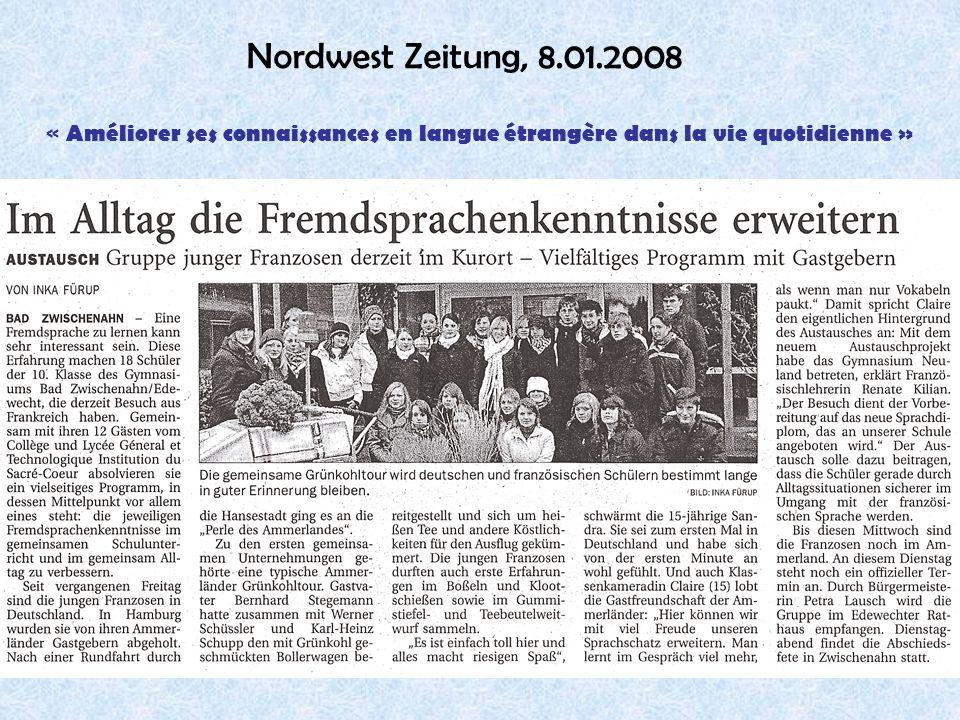 41 Nordwest Zeitung, 8.01.2008 « Améliorer ses connaissances en langue étrangère dans la vie quotidienne »