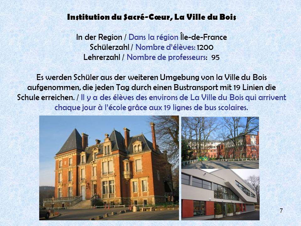 7 Institution du Sacré-Cœur, La Ville du Bois In der Region / Dans la région Île-de-France Schülerzahl / Nombre délèves: 1200 Lehrerzahl / Nombre de p