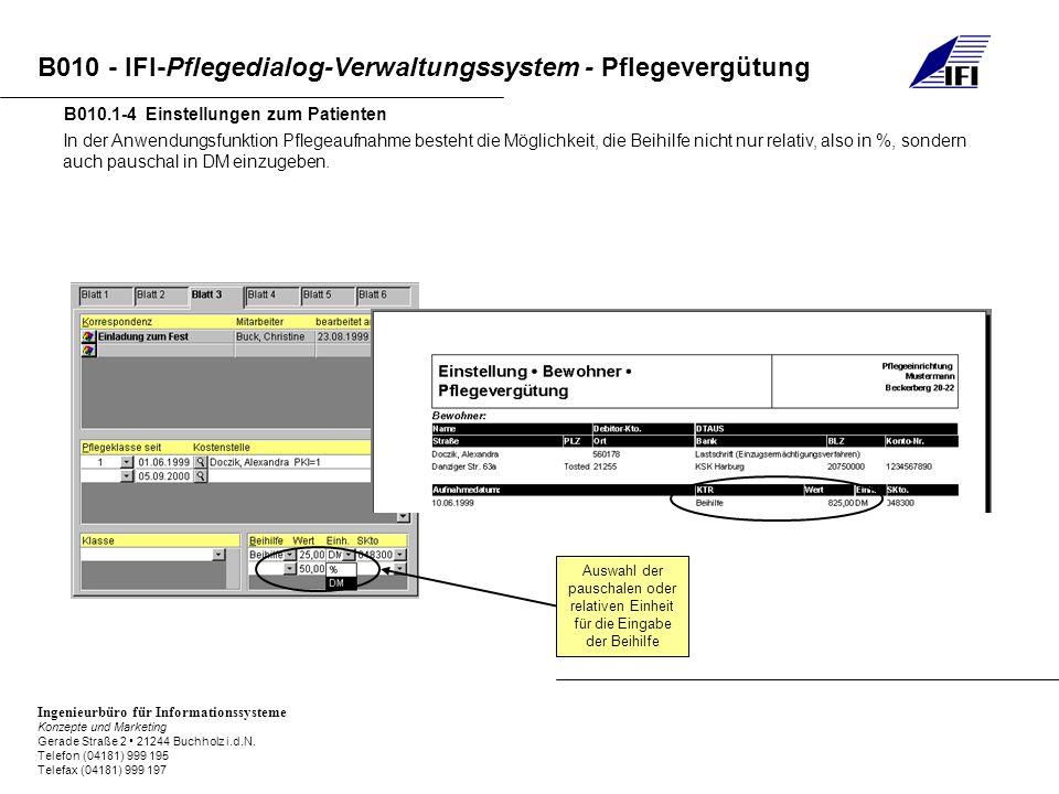 B010 - IFI-Pflegedialog-Verwaltungssystem - Pflegevergütung Ingenieurbüro für Informationssysteme Konzepte und Marketing Gerade Straße 2 21244 Buchhol