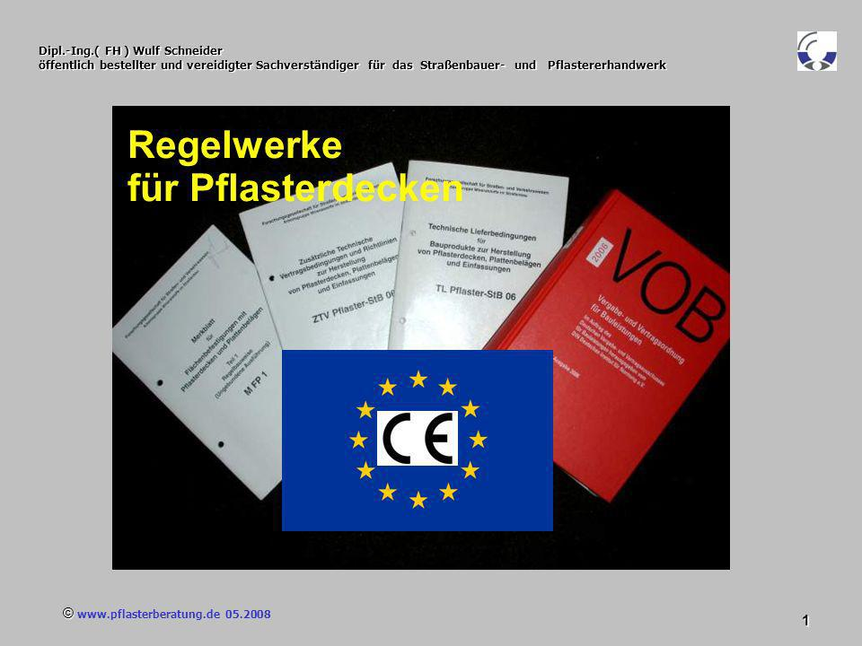 © www.pflasterberatung.de 05.2008 122 Dipl.-Ing.( FH ) Wulf Schneider öffentlich bestellter und vereidigter Sachverständiger für das Straßenbauer- und Pflastererhandwerk TL Pflaster - StB 06 TL Pflaster - StB 06 Pflasterziegel / Pflasterklinker Pflasterziegel / Pflasterklinker müssen die Anforderungen der für die ungebundene Verlegungsform einschließlich der Forderungen an die Beurteilung der Konformität und die Kennzeichnung erfüllen.