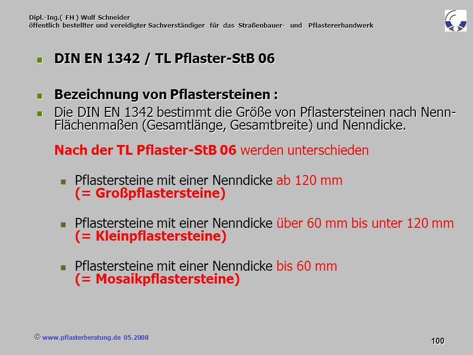 © www.pflasterberatung.de 05.2008 100 Dipl.-Ing.( FH ) Wulf Schneider öffentlich bestellter und vereidigter Sachverständiger für das Straßenbauer- und