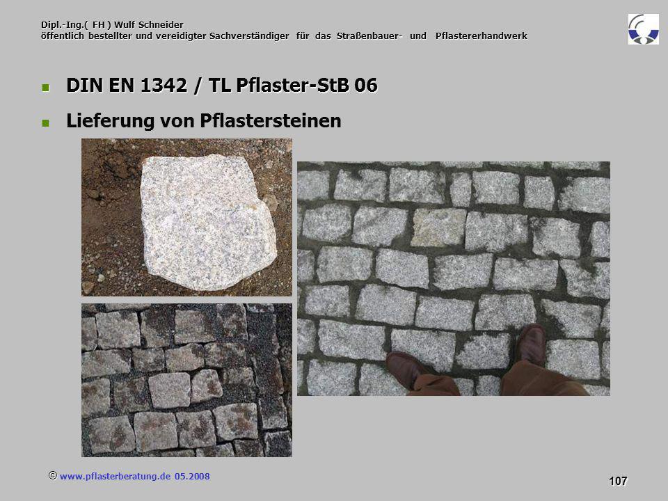 © www.pflasterberatung.de 05.2008 107 Dipl.-Ing.( FH ) Wulf Schneider öffentlich bestellter und vereidigter Sachverständiger für das Straßenbauer- und