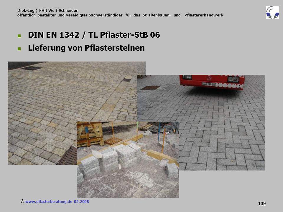 © www.pflasterberatung.de 05.2008 109 Dipl.-Ing.( FH ) Wulf Schneider öffentlich bestellter und vereidigter Sachverständiger für das Straßenbauer- und