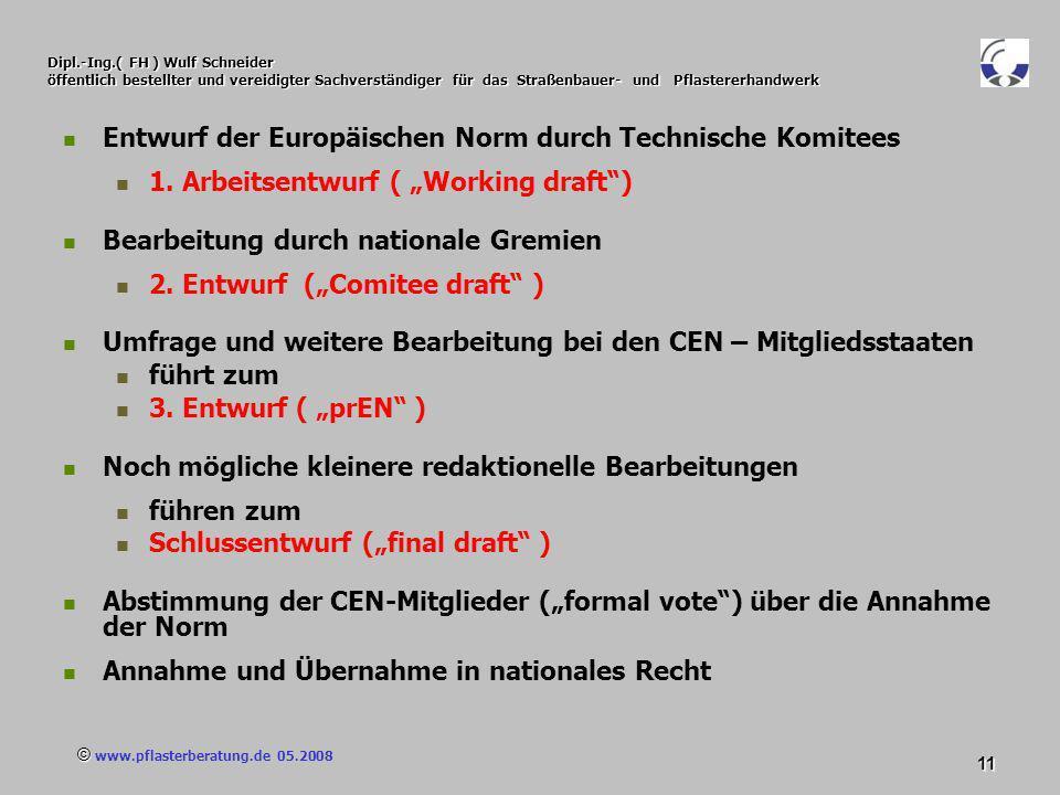 © www.pflasterberatung.de 05.2008 11 Dipl.-Ing.( FH ) Wulf Schneider öffentlich bestellter und vereidigter Sachverständiger für das Straßenbauer- und