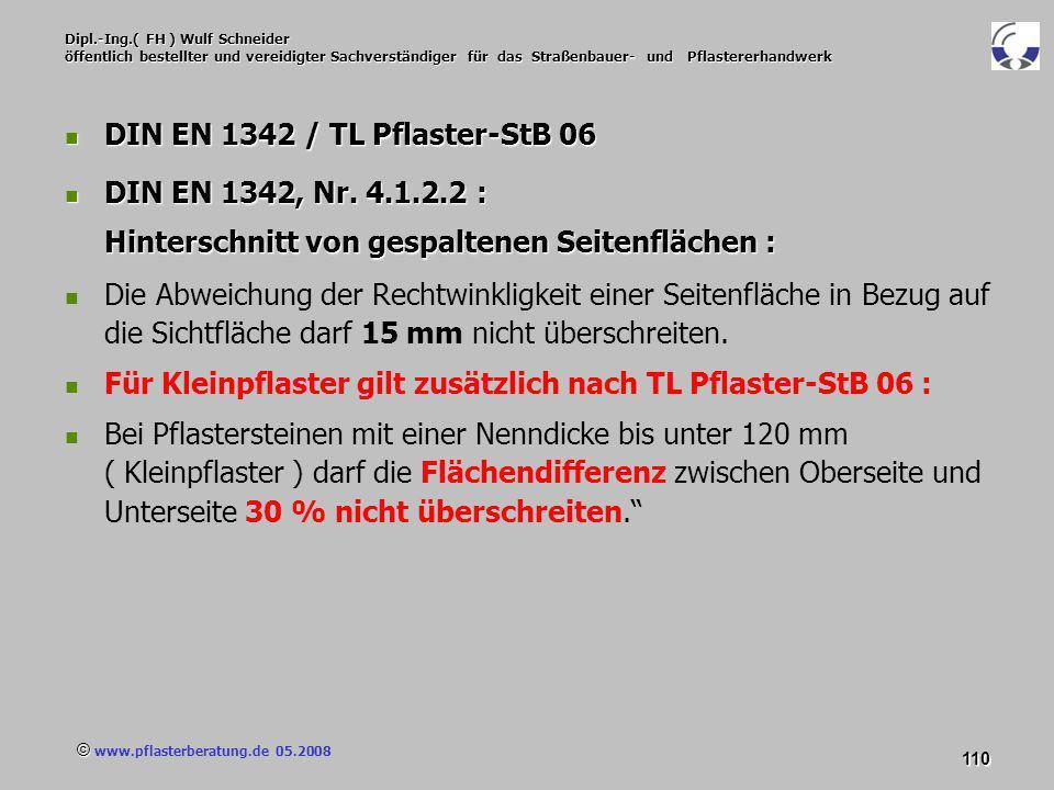 © www.pflasterberatung.de 05.2008 110 Dipl.-Ing.( FH ) Wulf Schneider öffentlich bestellter und vereidigter Sachverständiger für das Straßenbauer- und