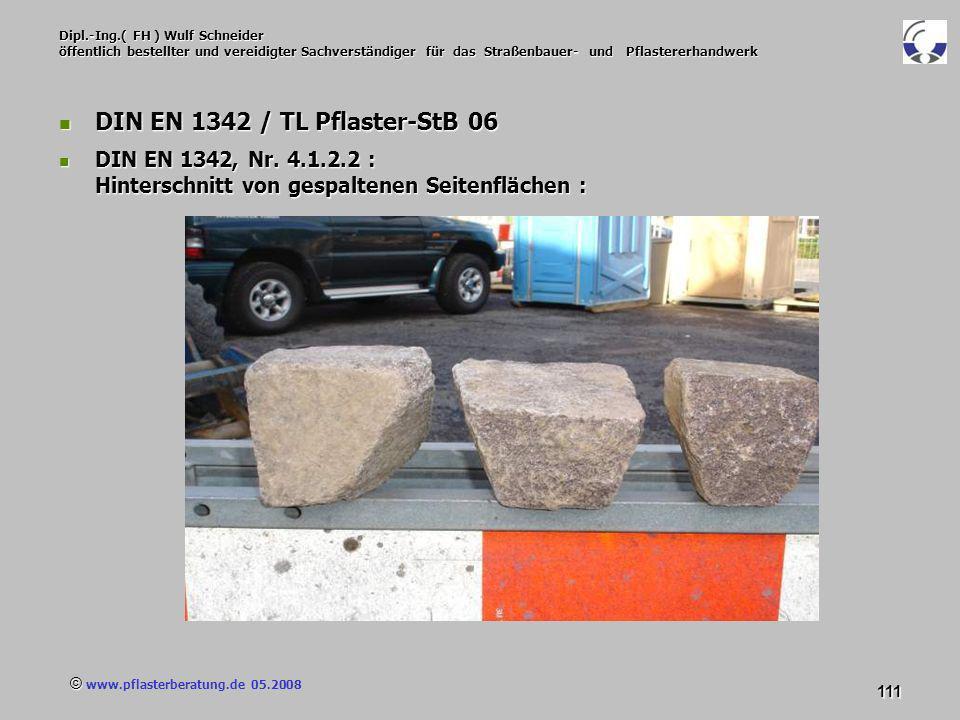 © www.pflasterberatung.de 05.2008 111 Dipl.-Ing.( FH ) Wulf Schneider öffentlich bestellter und vereidigter Sachverständiger für das Straßenbauer- und