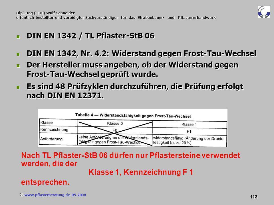© www.pflasterberatung.de 05.2008 113 Dipl.-Ing.( FH ) Wulf Schneider öffentlich bestellter und vereidigter Sachverständiger für das Straßenbauer- und