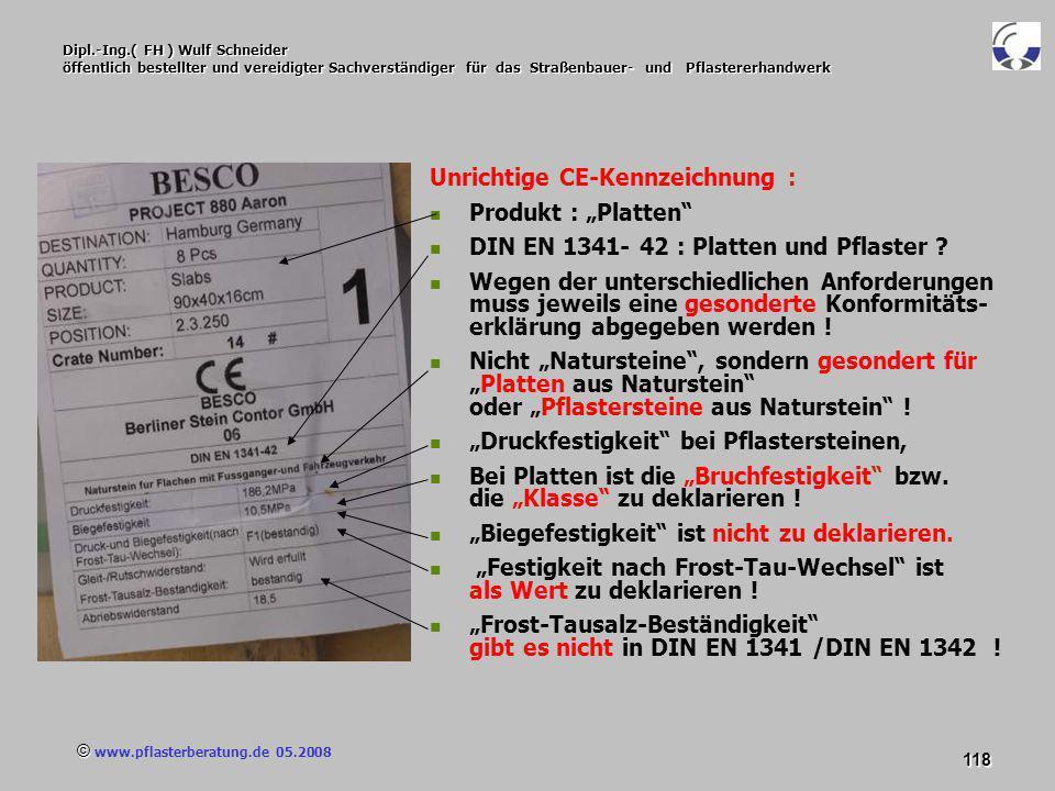 © www.pflasterberatung.de 05.2008 118 Dipl.-Ing.( FH ) Wulf Schneider öffentlich bestellter und vereidigter Sachverständiger für das Straßenbauer- und