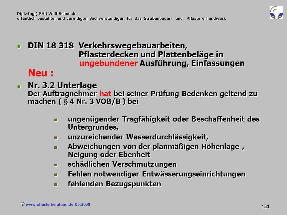 © www.pflasterberatung.de 05.2008 131 Dipl.-Ing.( FH ) Wulf Schneider öffentlich bestellter und vereidigter Sachverständiger für das Straßenbauer- und
