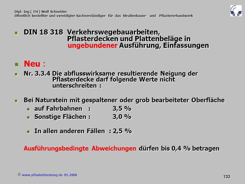 © www.pflasterberatung.de 05.2008 133 Dipl.-Ing.( FH ) Wulf Schneider öffentlich bestellter und vereidigter Sachverständiger für das Straßenbauer- und