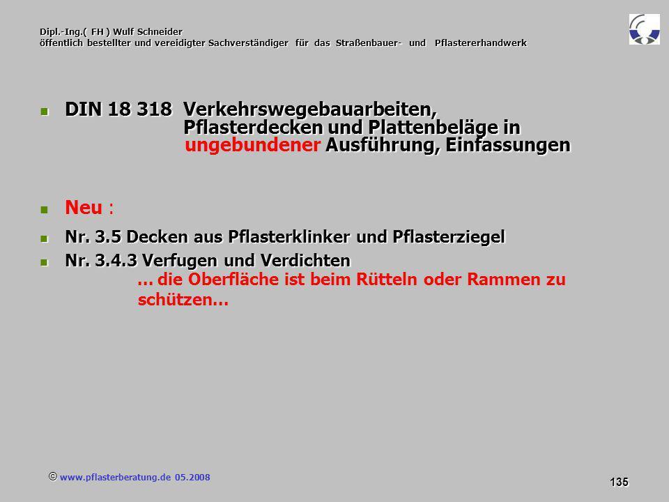 © www.pflasterberatung.de 05.2008 135 Dipl.-Ing.( FH ) Wulf Schneider öffentlich bestellter und vereidigter Sachverständiger für das Straßenbauer- und