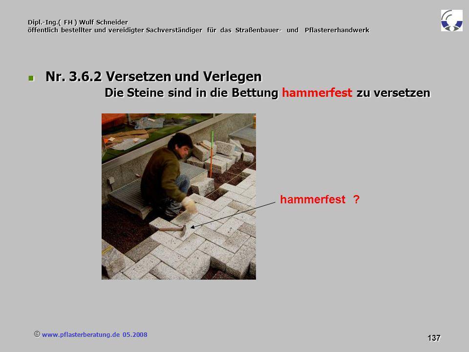 © www.pflasterberatung.de 05.2008 137 Dipl.-Ing.( FH ) Wulf Schneider öffentlich bestellter und vereidigter Sachverständiger für das Straßenbauer- und