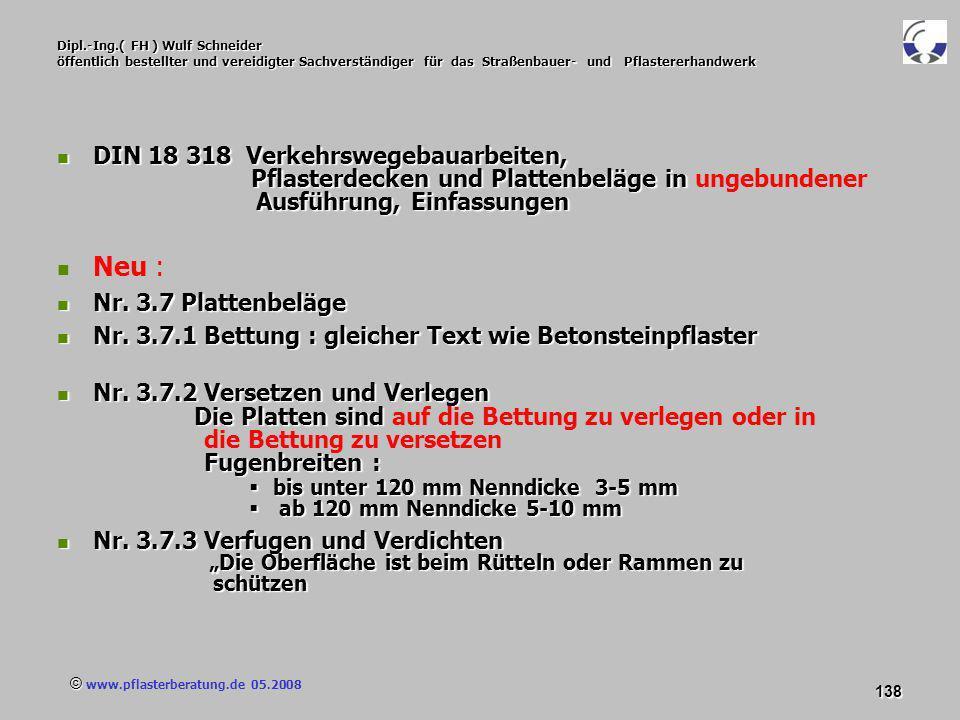 © www.pflasterberatung.de 05.2008 138 Dipl.-Ing.( FH ) Wulf Schneider öffentlich bestellter und vereidigter Sachverständiger für das Straßenbauer- und