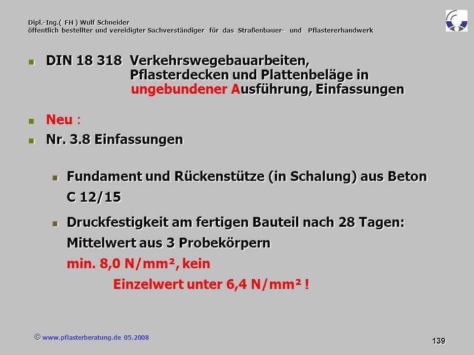 © www.pflasterberatung.de 05.2008 139 Dipl.-Ing.( FH ) Wulf Schneider öffentlich bestellter und vereidigter Sachverständiger für das Straßenbauer- und