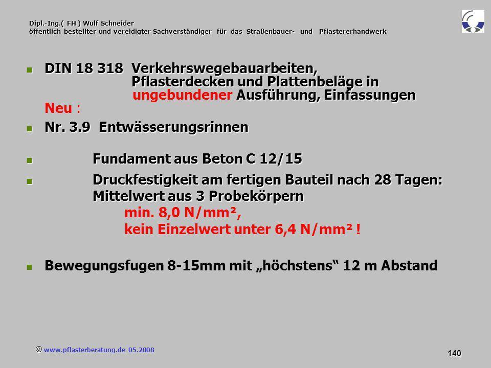 © www.pflasterberatung.de 05.2008 140 Dipl.-Ing.( FH ) Wulf Schneider öffentlich bestellter und vereidigter Sachverständiger für das Straßenbauer- und