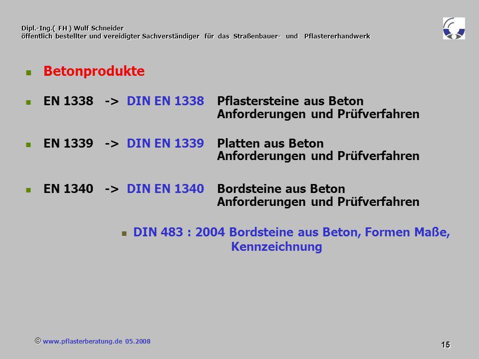 © www.pflasterberatung.de 05.2008 15 Dipl.-Ing.( FH ) Wulf Schneider öffentlich bestellter und vereidigter Sachverständiger für das Straßenbauer- und