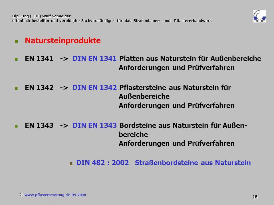 © www.pflasterberatung.de 05.2008 16 Dipl.-Ing.( FH ) Wulf Schneider öffentlich bestellter und vereidigter Sachverständiger für das Straßenbauer- und