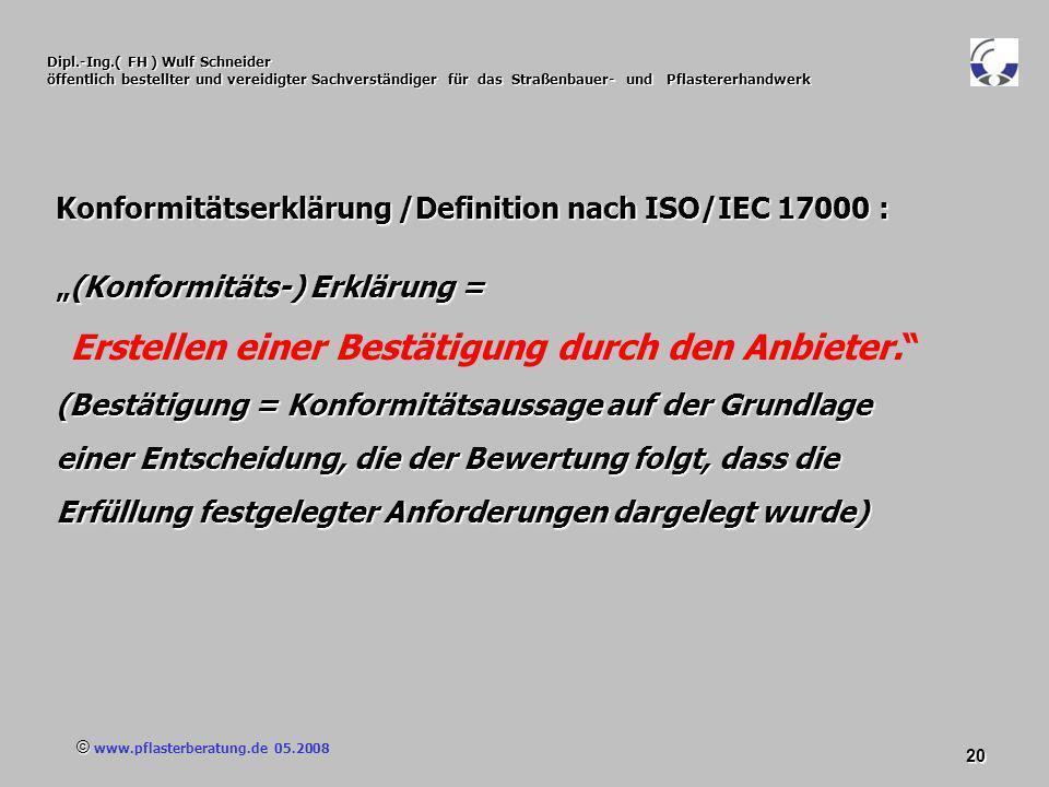 © www.pflasterberatung.de 05.2008 20 Dipl.-Ing.( FH ) Wulf Schneider öffentlich bestellter und vereidigter Sachverständiger für das Straßenbauer- und
