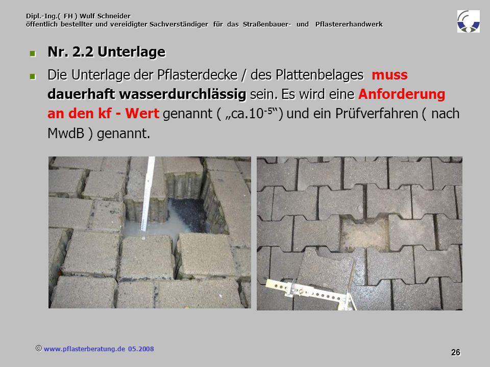 © www.pflasterberatung.de 05.2008 26 Dipl.-Ing.( FH ) Wulf Schneider öffentlich bestellter und vereidigter Sachverständiger für das Straßenbauer- und