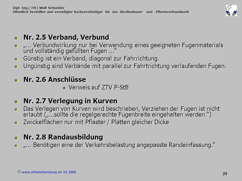 © www.pflasterberatung.de 05.2008 29 Dipl.-Ing.( FH ) Wulf Schneider öffentlich bestellter und vereidigter Sachverständiger für das Straßenbauer- und