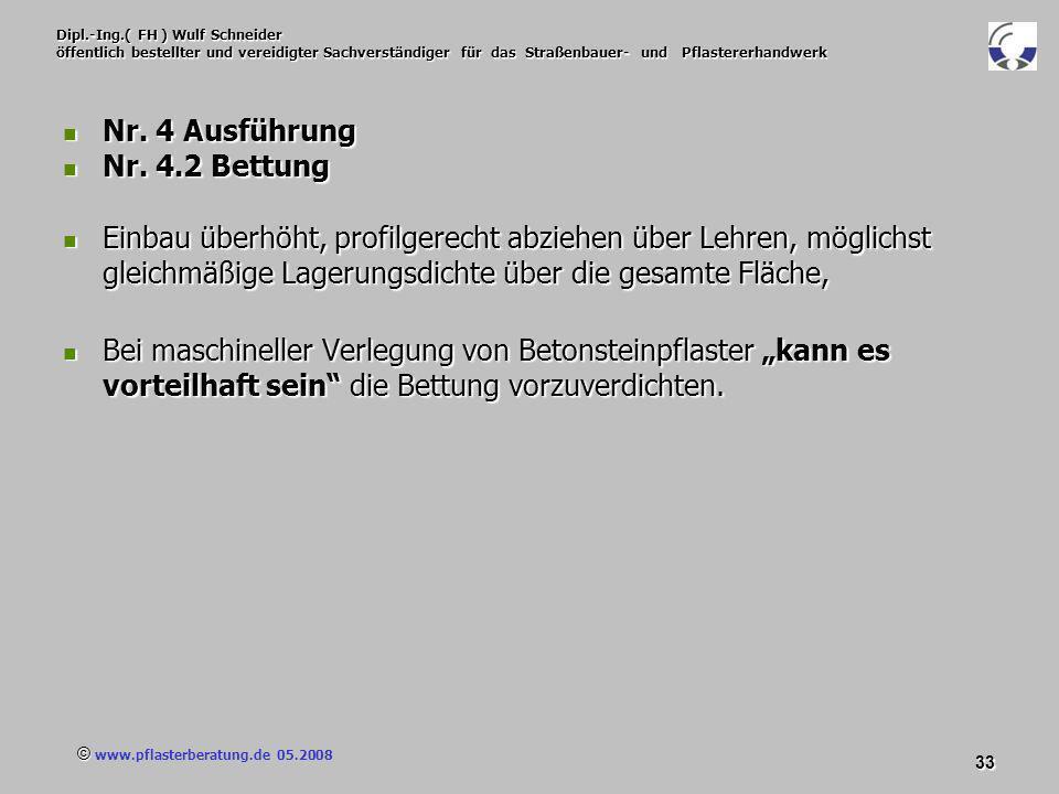 © www.pflasterberatung.de 05.2008 33 Dipl.-Ing.( FH ) Wulf Schneider öffentlich bestellter und vereidigter Sachverständiger für das Straßenbauer- und