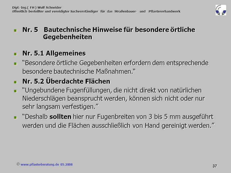 © www.pflasterberatung.de 05.2008 37 Dipl.-Ing.( FH ) Wulf Schneider öffentlich bestellter und vereidigter Sachverständiger für das Straßenbauer- und