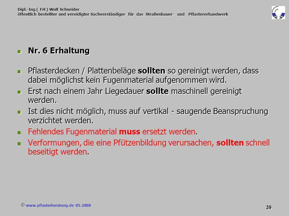 © www.pflasterberatung.de 05.2008 39 Dipl.-Ing.( FH ) Wulf Schneider öffentlich bestellter und vereidigter Sachverständiger für das Straßenbauer- und