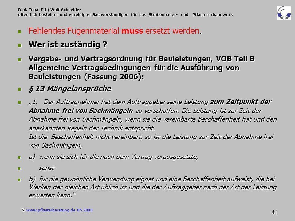 © www.pflasterberatung.de 05.2008 41 Dipl.-Ing.( FH ) Wulf Schneider öffentlich bestellter und vereidigter Sachverständiger für das Straßenbauer- und