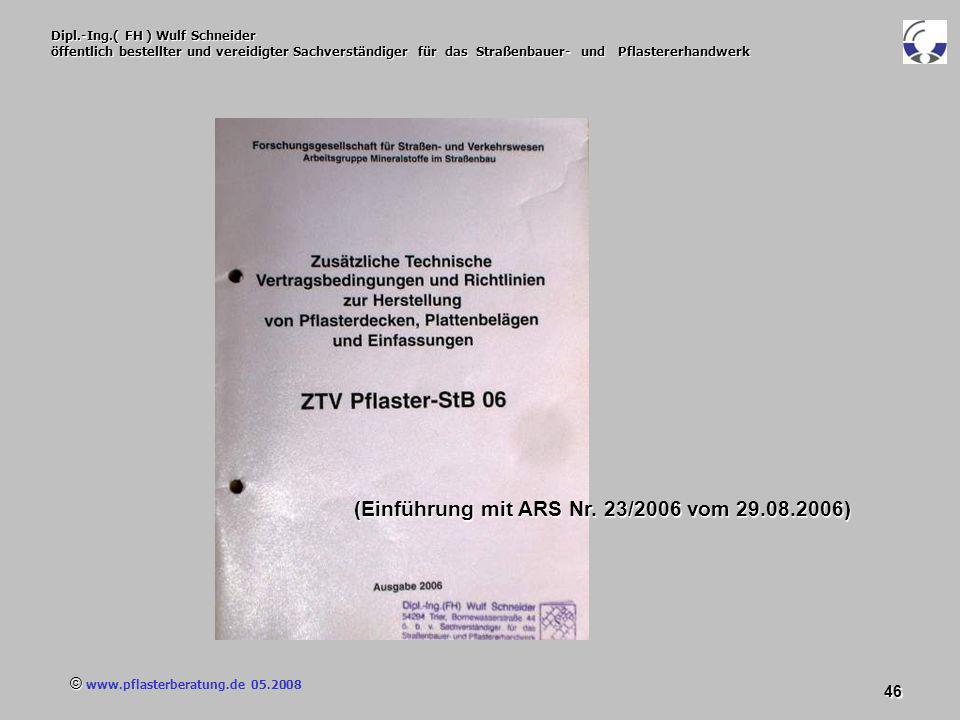 © www.pflasterberatung.de 05.2008 46 Dipl.-Ing.( FH ) Wulf Schneider öffentlich bestellter und vereidigter Sachverständiger für das Straßenbauer- und