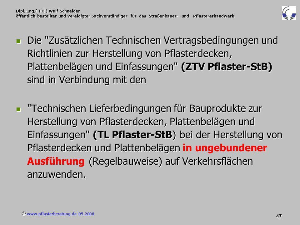 © www.pflasterberatung.de 05.2008 47 Dipl.-Ing.( FH ) Wulf Schneider öffentlich bestellter und vereidigter Sachverständiger für das Straßenbauer- und