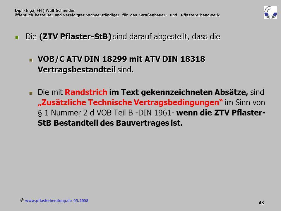 © www.pflasterberatung.de 05.2008 48 Dipl.-Ing.( FH ) Wulf Schneider öffentlich bestellter und vereidigter Sachverständiger für das Straßenbauer- und