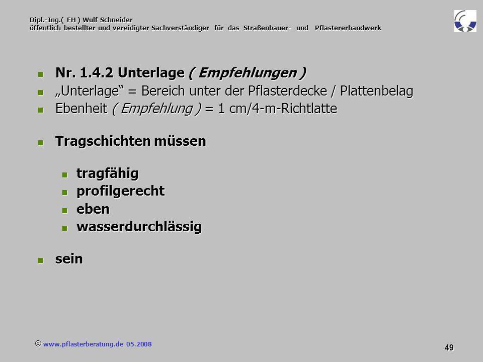 © www.pflasterberatung.de 05.2008 49 Dipl.-Ing.( FH ) Wulf Schneider öffentlich bestellter und vereidigter Sachverständiger für das Straßenbauer- und