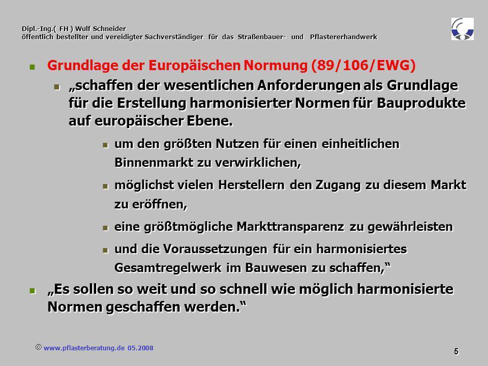 © www.pflasterberatung.de 05.2008 6 Dipl.-Ing.( FH ) Wulf Schneider öffentlich bestellter und vereidigter Sachverständiger für das Straßenbauer- und Pflastererhandwerk CEN = CEN = omité uropèen de ormalisation Comité Europèen de Normalisation erteilt den Auftrag zur Erarbeitung der harmonisierten Normen erteilt den Auftrag zur Erarbeitung der harmonisierten Normen Mitglieder alle Staaten der EWG + Tschechien + Schweiz Mitglieder (1989): alle Staaten der EWG + Tschechien + Schweiz Entwurf der Europäischen Norm durch Technische Komitees (TC) Entwurf der Europäischen Norm durch Technische Komitees (TC) z.B.