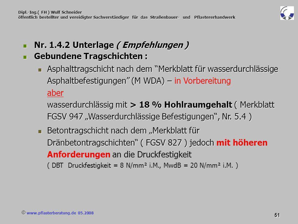 © www.pflasterberatung.de 05.2008 51 Dipl.-Ing.( FH ) Wulf Schneider öffentlich bestellter und vereidigter Sachverständiger für das Straßenbauer- und