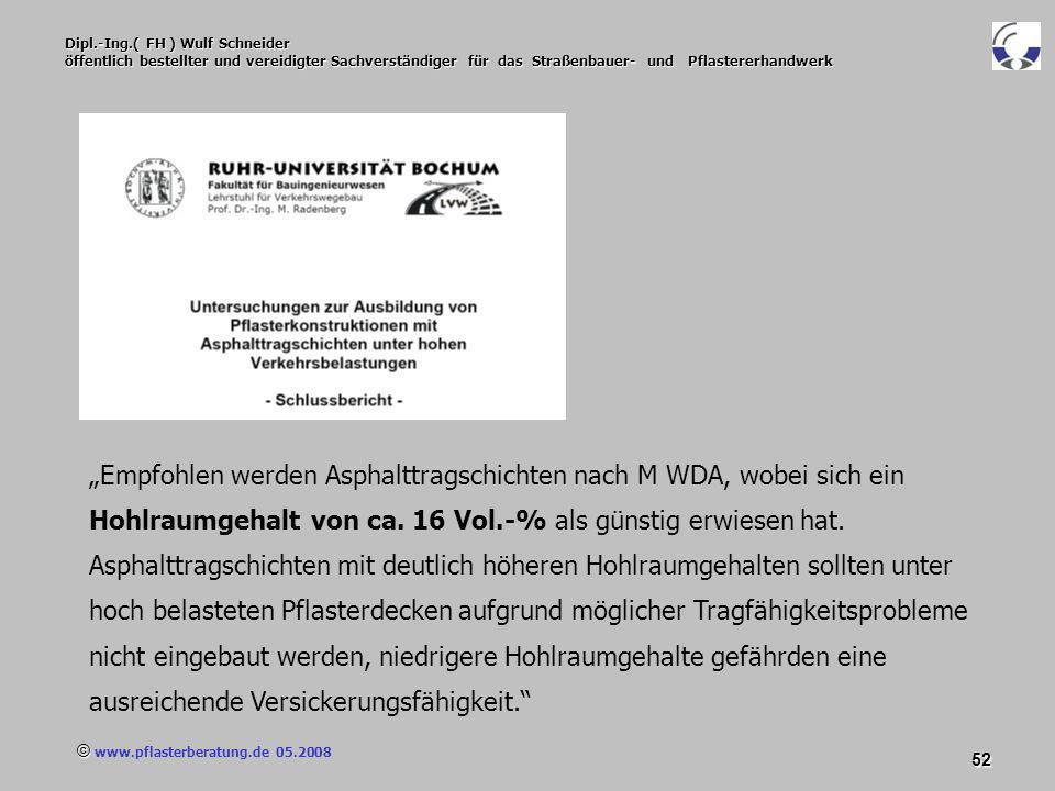 © www.pflasterberatung.de 05.2008 52 Dipl.-Ing.( FH ) Wulf Schneider öffentlich bestellter und vereidigter Sachverständiger für das Straßenbauer- und