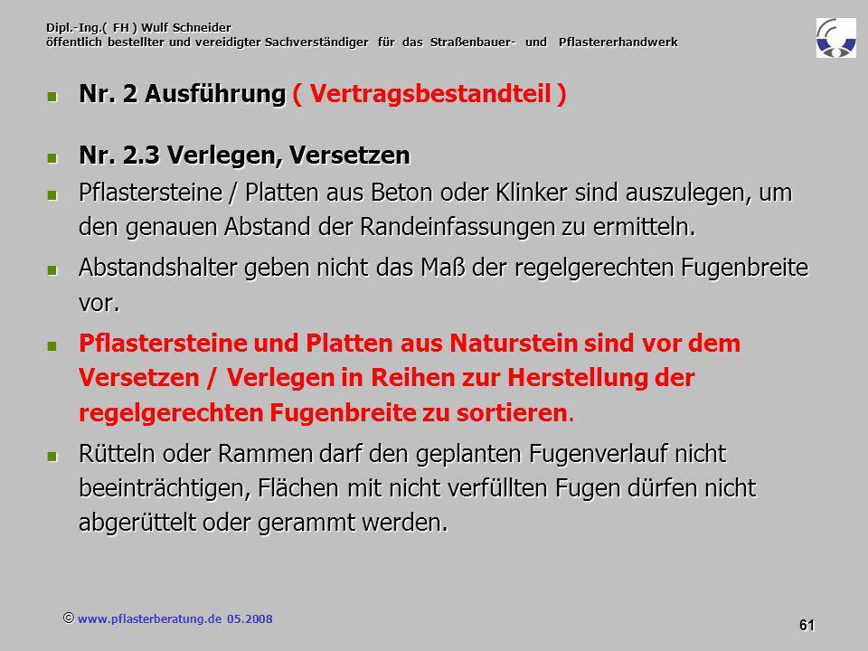 © www.pflasterberatung.de 05.2008 61 Dipl.-Ing.( FH ) Wulf Schneider öffentlich bestellter und vereidigter Sachverständiger für das Straßenbauer- und