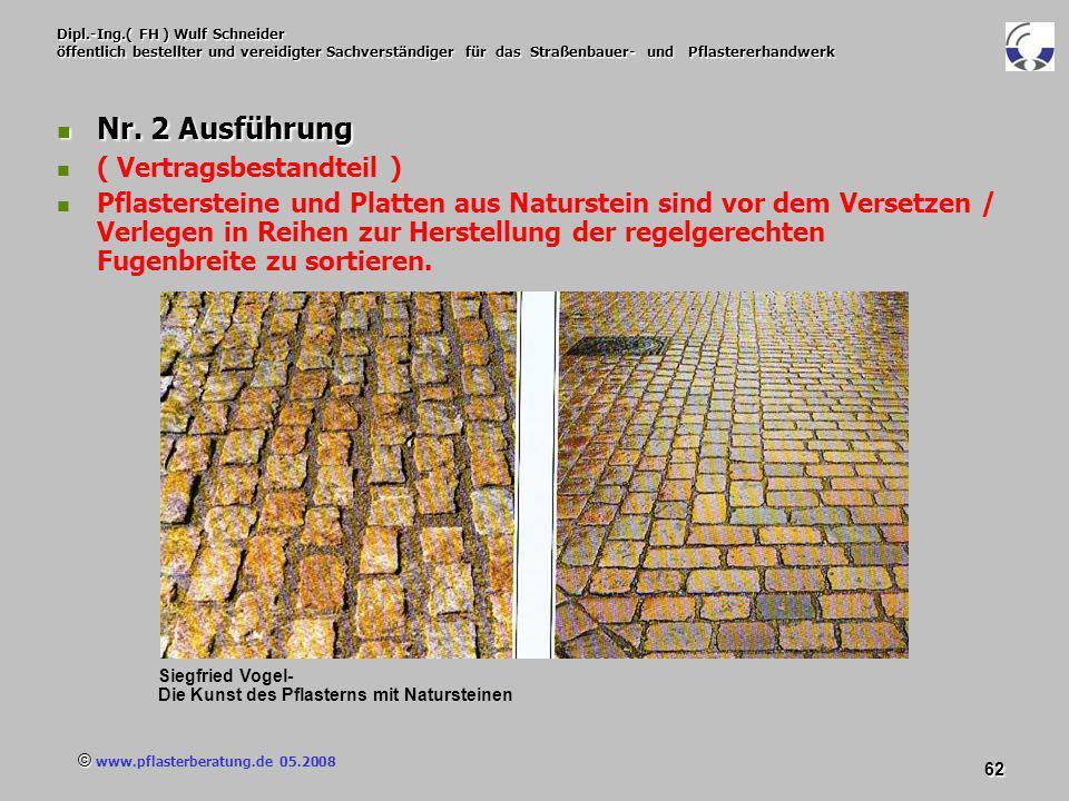 © www.pflasterberatung.de 05.2008 62 Dipl.-Ing.( FH ) Wulf Schneider öffentlich bestellter und vereidigter Sachverständiger für das Straßenbauer- und