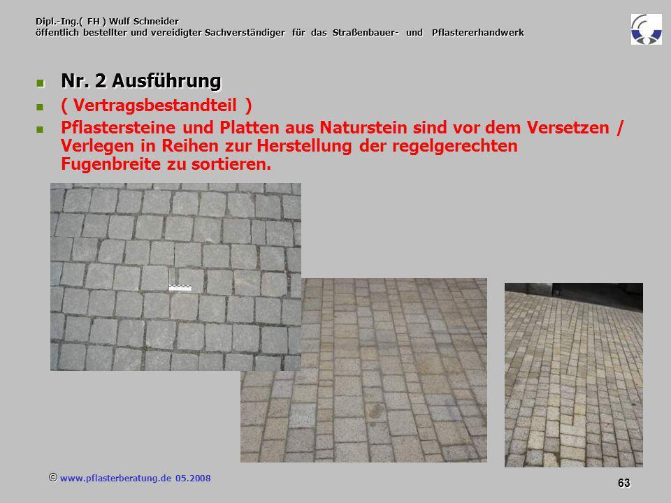 © www.pflasterberatung.de 05.2008 63 Dipl.-Ing.( FH ) Wulf Schneider öffentlich bestellter und vereidigter Sachverständiger für das Straßenbauer- und