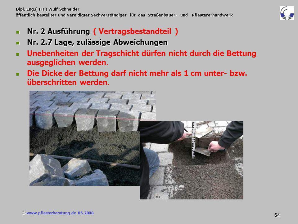 © www.pflasterberatung.de 05.2008 64 Dipl.-Ing.( FH ) Wulf Schneider öffentlich bestellter und vereidigter Sachverständiger für das Straßenbauer- und