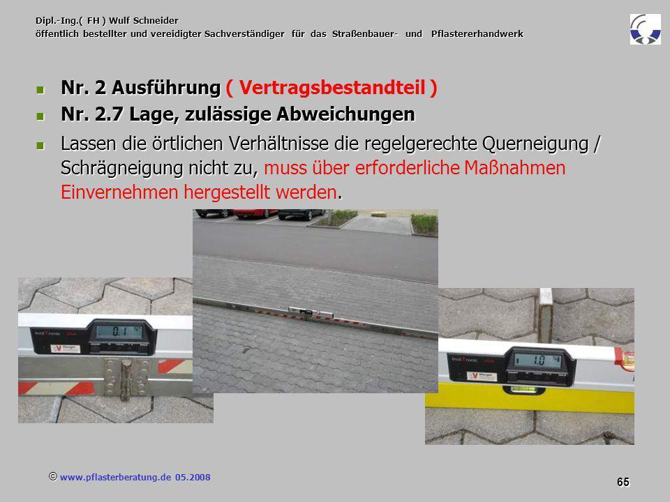 © www.pflasterberatung.de 05.2008 65 Dipl.-Ing.( FH ) Wulf Schneider öffentlich bestellter und vereidigter Sachverständiger für das Straßenbauer- und