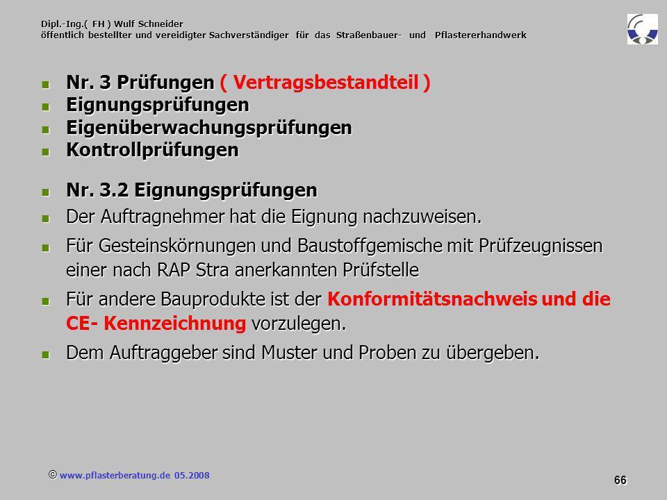 © www.pflasterberatung.de 05.2008 66 Dipl.-Ing.( FH ) Wulf Schneider öffentlich bestellter und vereidigter Sachverständiger für das Straßenbauer- und